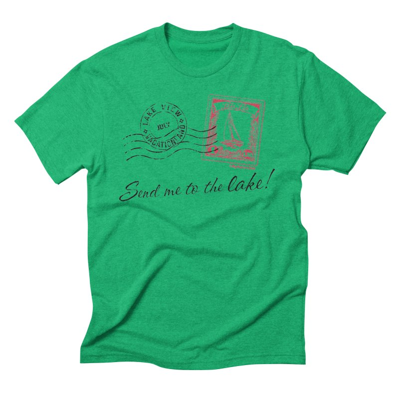 Send Me To The Lake Men's Triblend T-shirt by My Nature Side