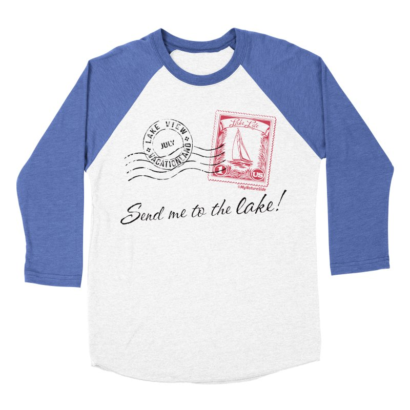 Send Me To The Lake Men's Baseball Triblend Longsleeve T-Shirt by My Nature Side