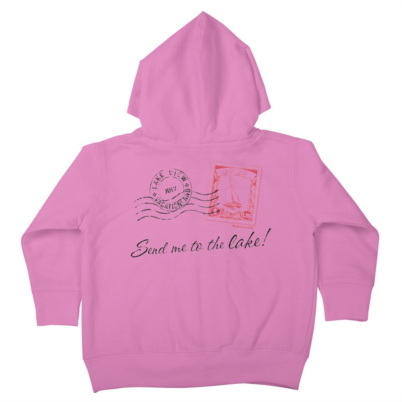 Send Me To The Lake Kids Toddler Zip-Up Hoody by My Nature Side