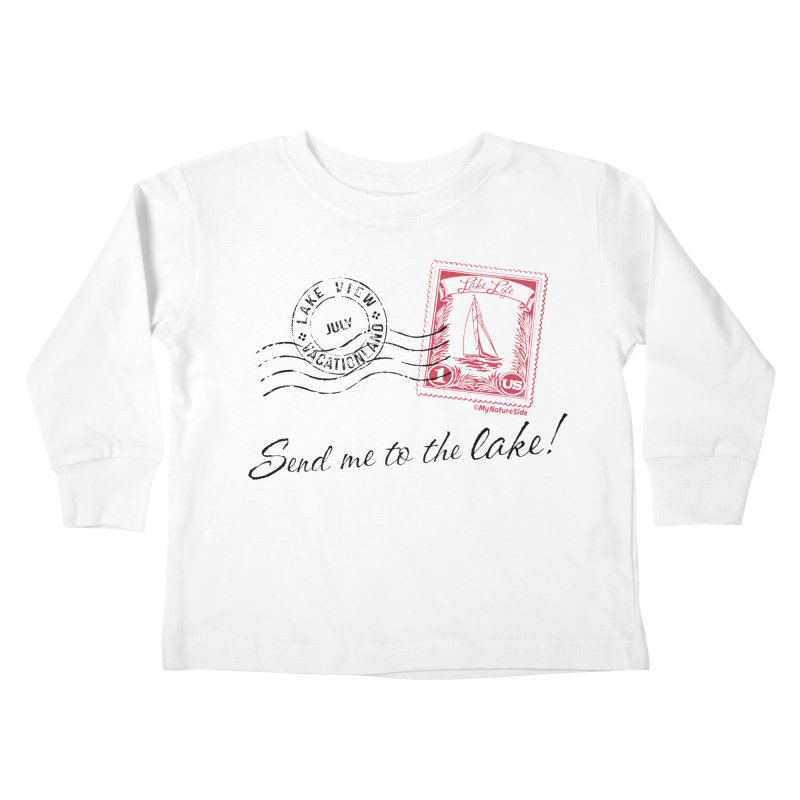Send Me To The Lake Kids Toddler Longsleeve T-Shirt by My Nature Side