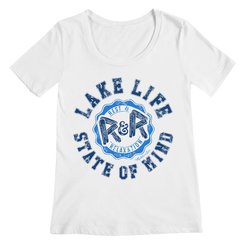 Lake Life State of Mind Women's Regular Scoop Neck by My Nature Side