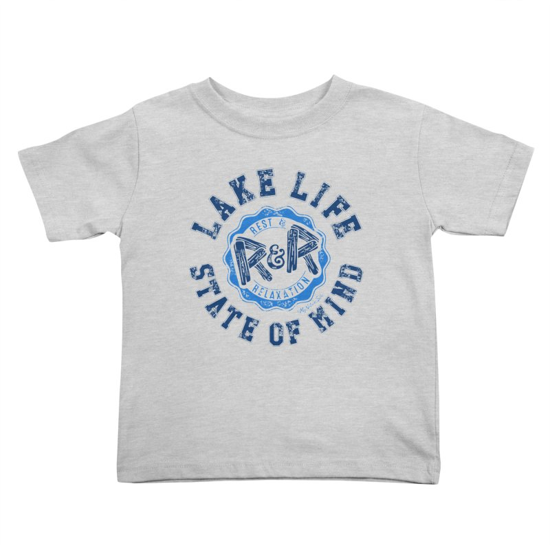 Lake Life State of Mind Kids Toddler T-Shirt by My Nature Side