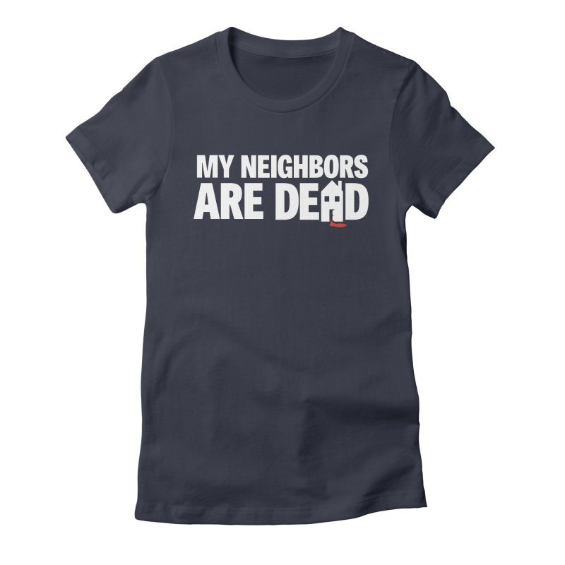 My Neighbors Are Dead Logo Tee in Women's Fitted T-Shirt Midnight by My Neighbors Are Dead Artist Shop