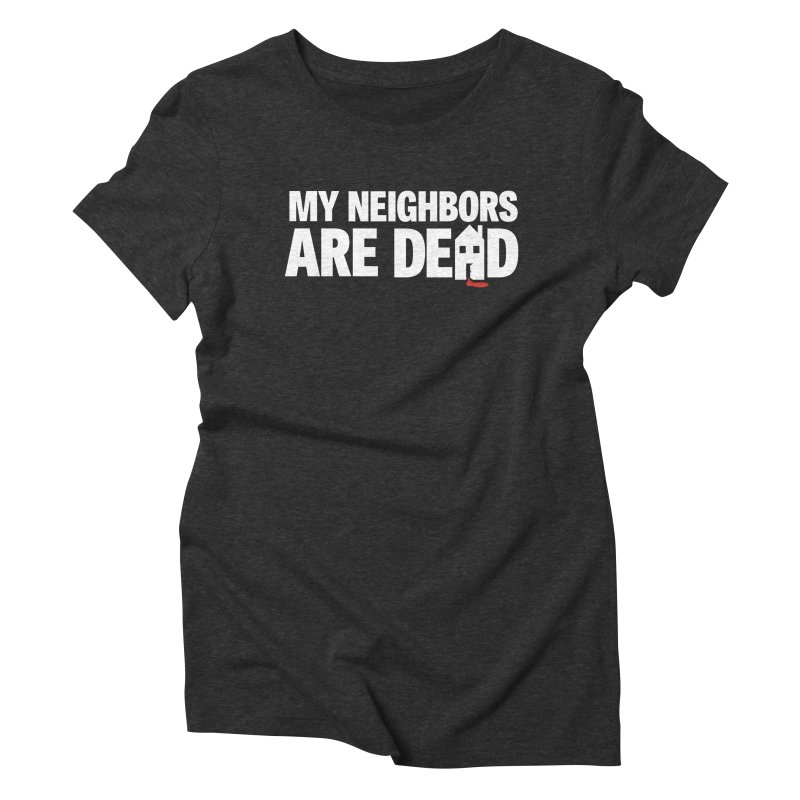 My Neighbors Are Dead Logo Tee in Women's Triblend T-Shirt Heather Onyx by My Neighbors Are Dead Artist Shop