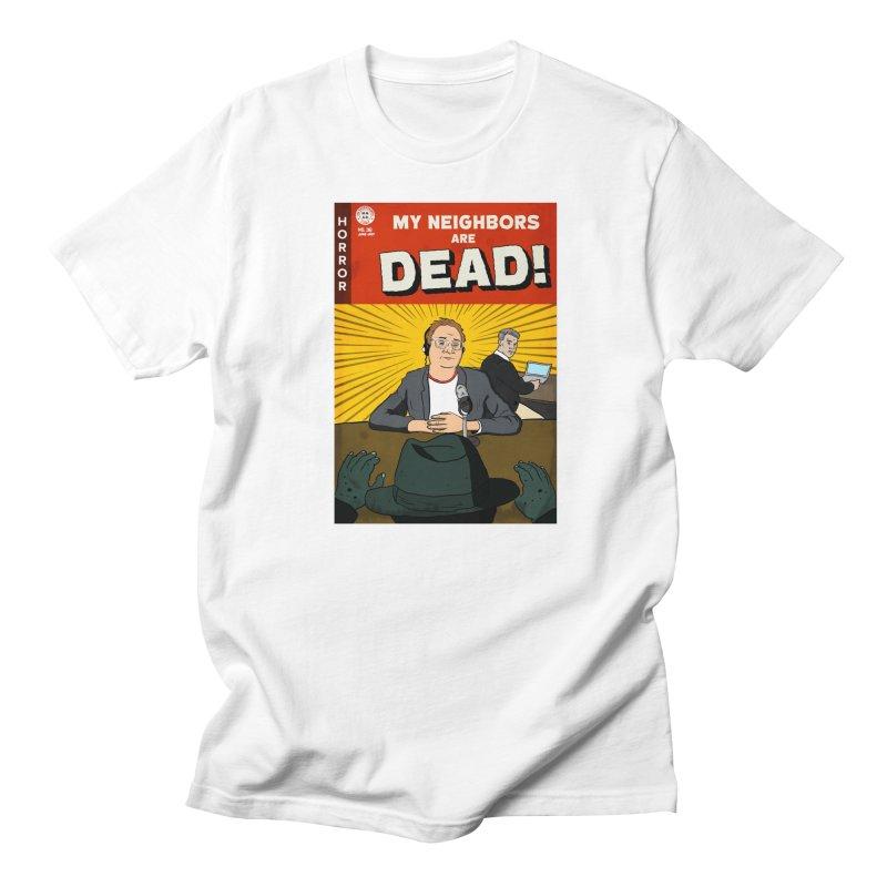 My Neighbors Are Dead Print in Women's Regular Unisex T-Shirt White by My Neighbors Are Dead Artist Shop