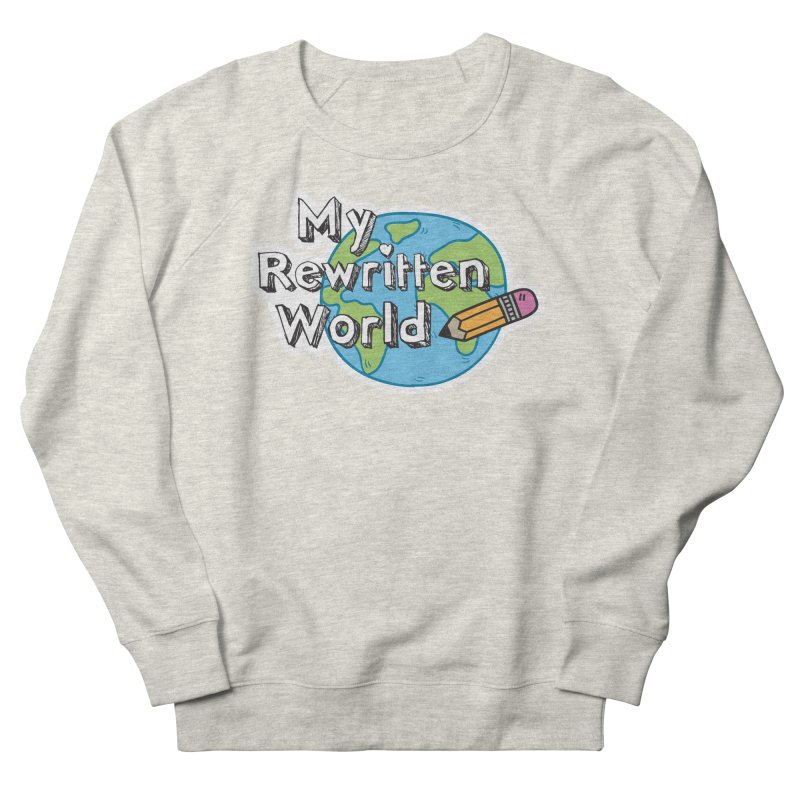 My Rewritten World logo Women's French Terry Sweatshirt by My Rewritten World Artist Shop