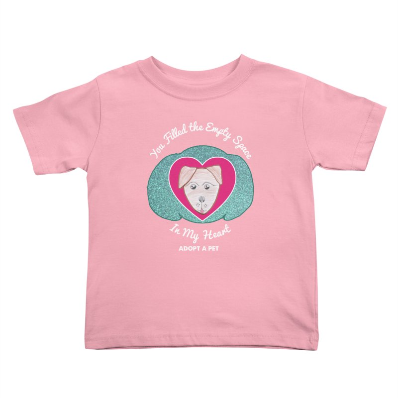 Adopt a dog Kids Toddler T-Shirt by My Rewritten World Artist Shop