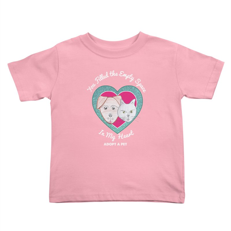 Adopt all the pets Kids Toddler T-Shirt by My Rewritten World Artist Shop