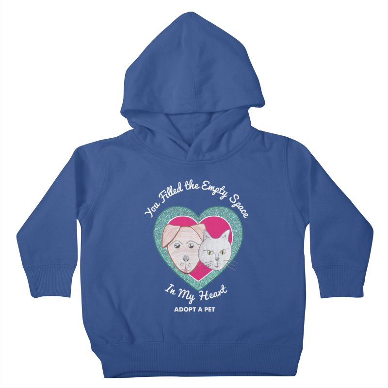 Adopt all the pets Kids Toddler Pullover Hoody by My Rewritten World Artist Shop