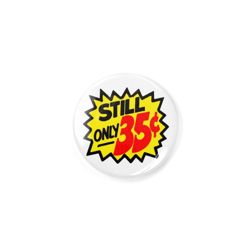 Still Only 35c Comic Book Price Accessories Button by Mystery Supply Co.