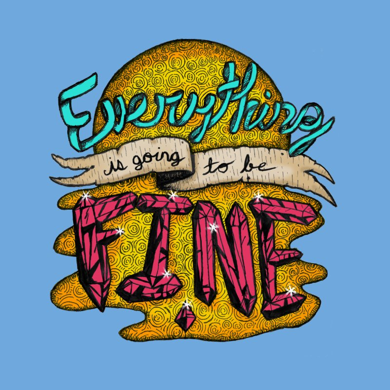 Everything Is Going To Be Fine Kids Zip-Up Hoody by Mystic Soda Shoppe