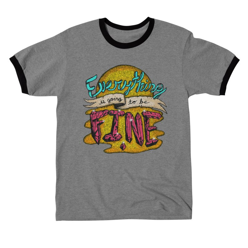Everything Is Going To Be Fine Women's T-Shirt by Mystic Soda