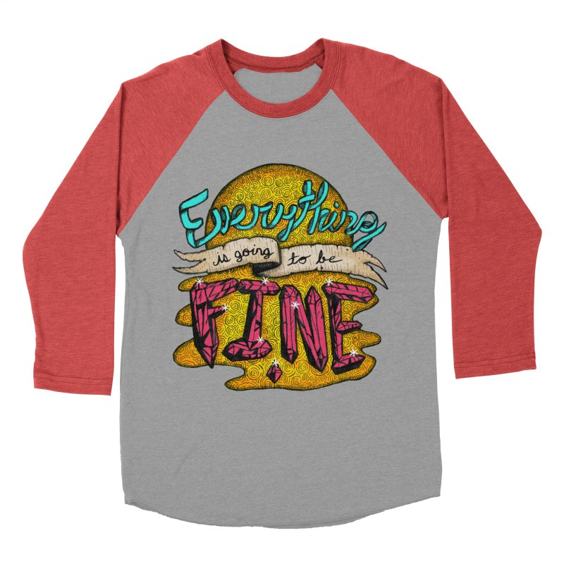 Everything Is Going To Be Fine Men's Longsleeve T-Shirt by Mystic Soda Shoppe