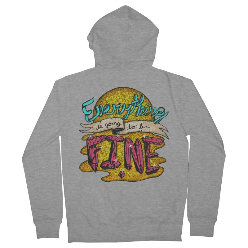 Everything Is Going To Be Fine Women's Zip-Up Hoody by Mystic Soda Shoppe