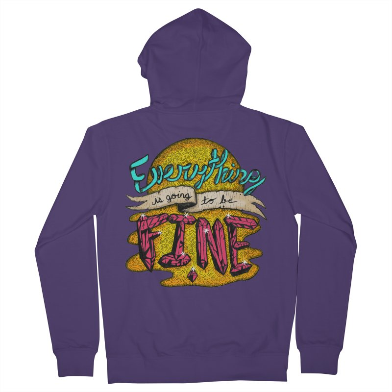 Everything Is Going To Be Fine Women's French Terry Zip-Up Hoody by Mystic Soda