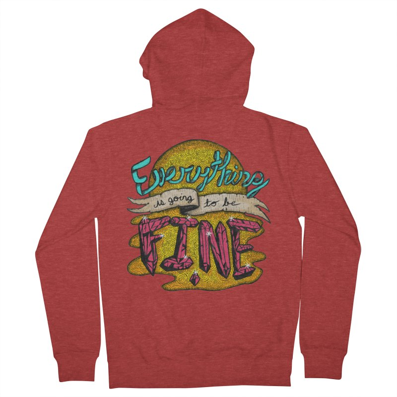 Everything Is Going To Be Fine Men's French Terry Zip-Up Hoody by Mystic Soda Shoppe