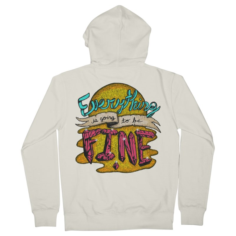 Everything Is Going To Be Fine Men's Zip-Up Hoody by Mystic Soda Shoppe