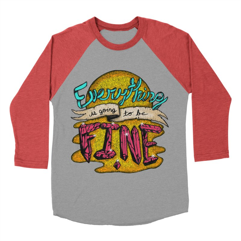 Everything Is Going To Be Fine Men's Baseball Triblend Longsleeve T-Shirt by Mystic Soda Shoppe