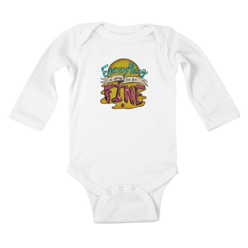 Everything Is Going To Be Fine Kids Baby Longsleeve Bodysuit by Mystic Soda Shoppe