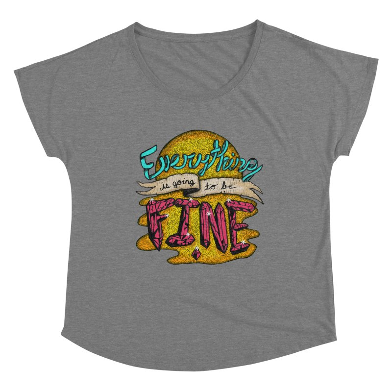 Everything Is Going To Be Fine Women's Scoop Neck by Mystic Soda