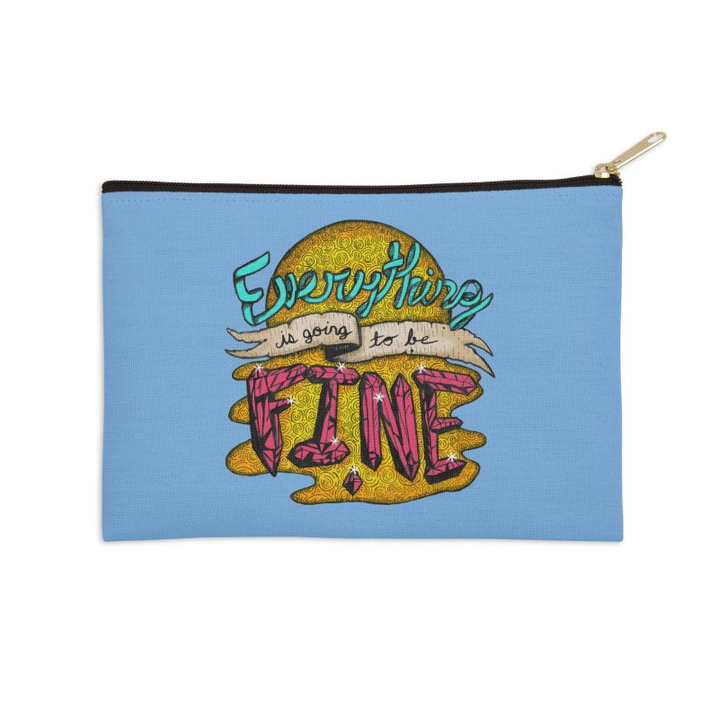 Everything Is Going To Be Fine Accessories Zip Pouch by Mystic Soda Shoppe