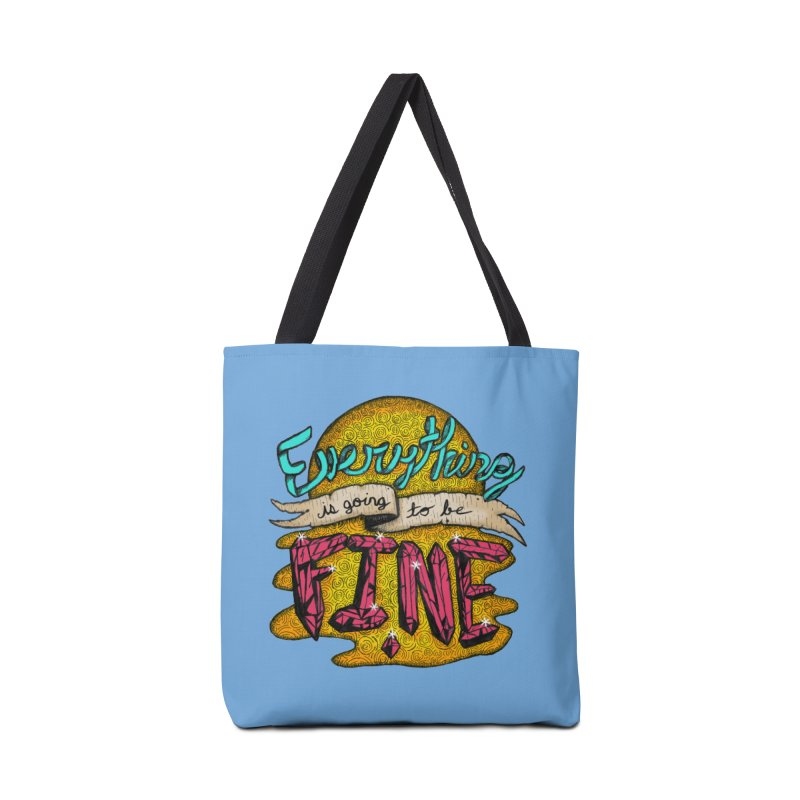 Everything Is Going To Be Fine Accessories Bag by Mystic Soda Shoppe