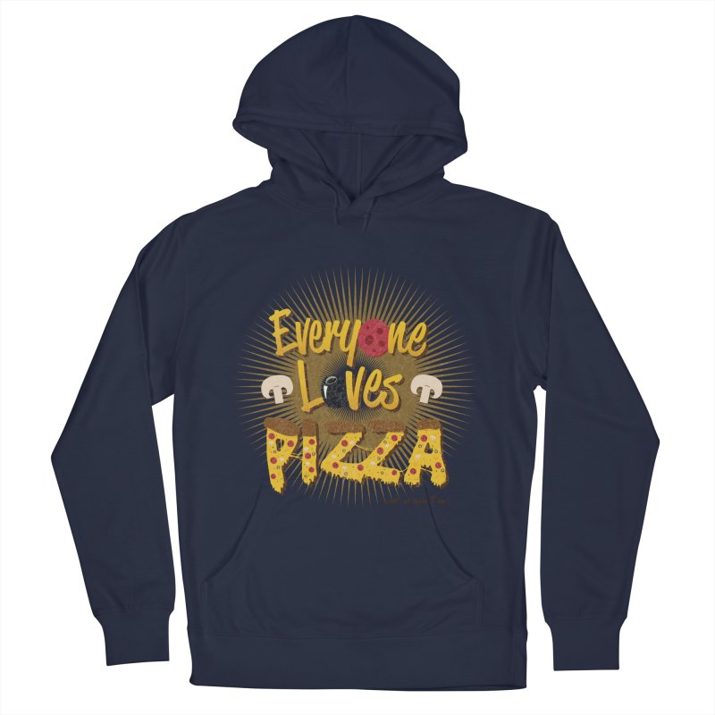 Everyone Loves Pizza Women's Pullover Hoody by Mystic Soda Shoppe