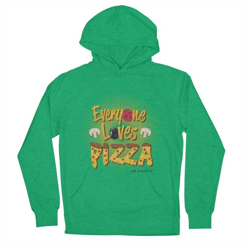 Everyone Loves Pizza Men's French Terry Pullover Hoody by Mystic Soda Shoppe