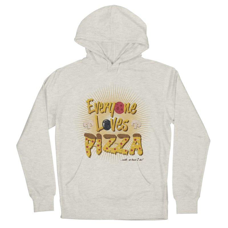 Everyone Loves Pizza Men's Pullover Hoody by Mystic Soda Shoppe