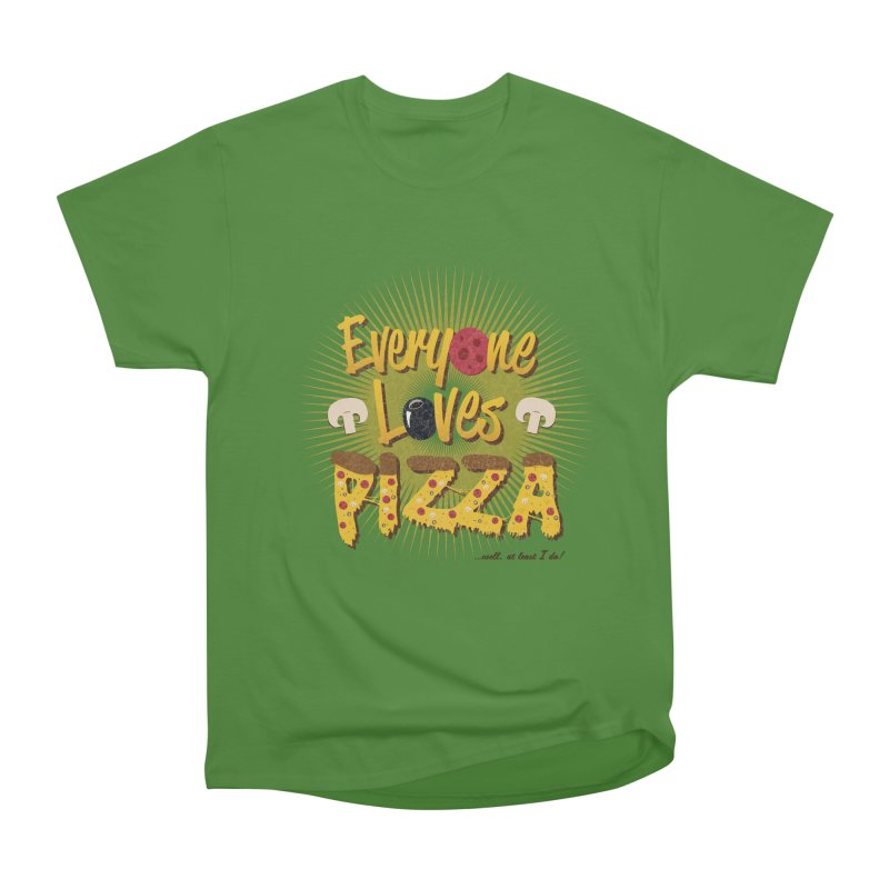 Everyone Loves Pizza Women's Classic Unisex T-Shirt by Mystic Soda Shoppe