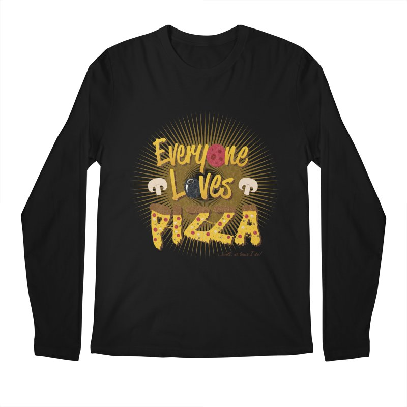 Everyone Loves Pizza Men's Longsleeve T-Shirt by Mystic Soda Shoppe