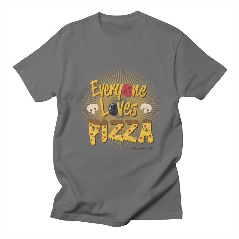 Everyone Loves Pizza Women's Regular Unisex T-Shirt by Mystic Soda