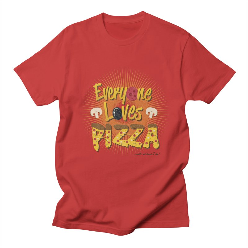 Everyone Loves Pizza Women's Unisex T-Shirt by Mystic Soda Shoppe