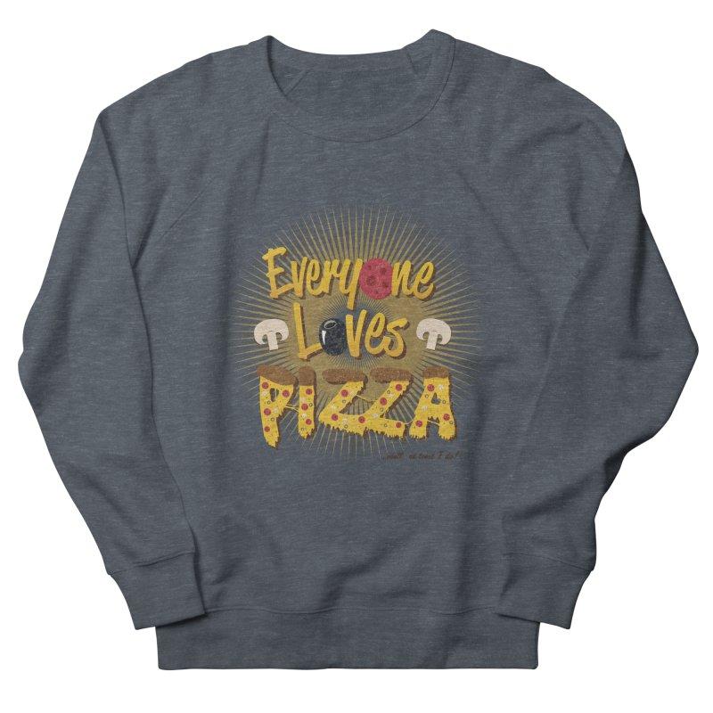 Everyone Loves Pizza Men's Sweatshirt by Mystic Soda Shoppe