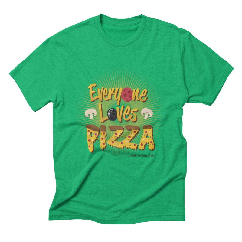 Everyone Loves Pizza Men's Triblend T-Shirt by Mystic Soda Shoppe