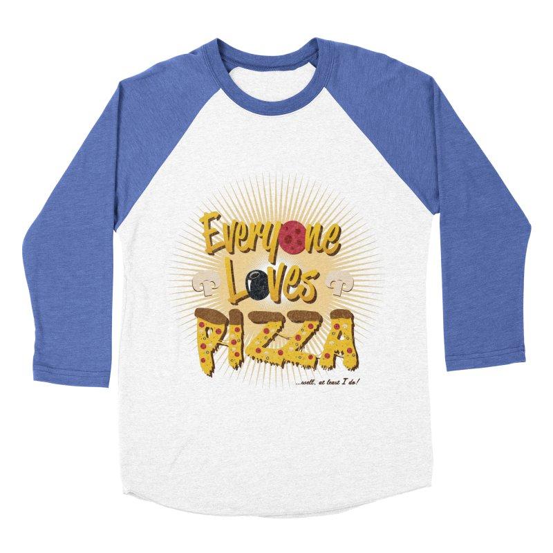 Everyone Loves Pizza Women's Baseball Triblend T-Shirt by Mystic Soda Shoppe