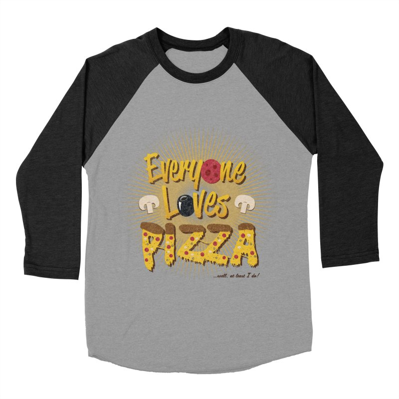 Everyone Loves Pizza Women's Baseball Triblend Longsleeve T-Shirt by Mystic Soda Shoppe