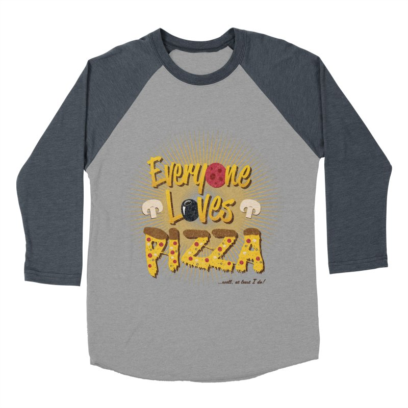 Everyone Loves Pizza Men's Baseball Triblend Longsleeve T-Shirt by Mystic Soda Shoppe