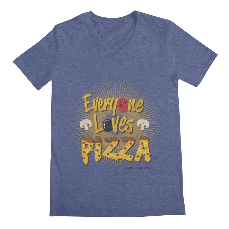 Everyone Loves Pizza Men's V-Neck by Mystic Soda Shoppe