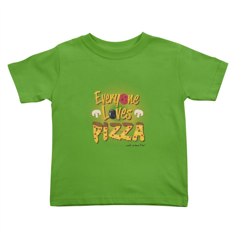 Everyone Loves Pizza Kids Toddler T-Shirt by Mystic Soda