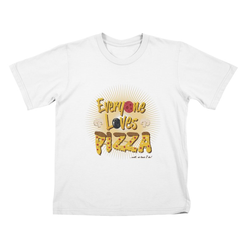 Everyone Loves Pizza Kids T-Shirt by Mystic Soda Shoppe