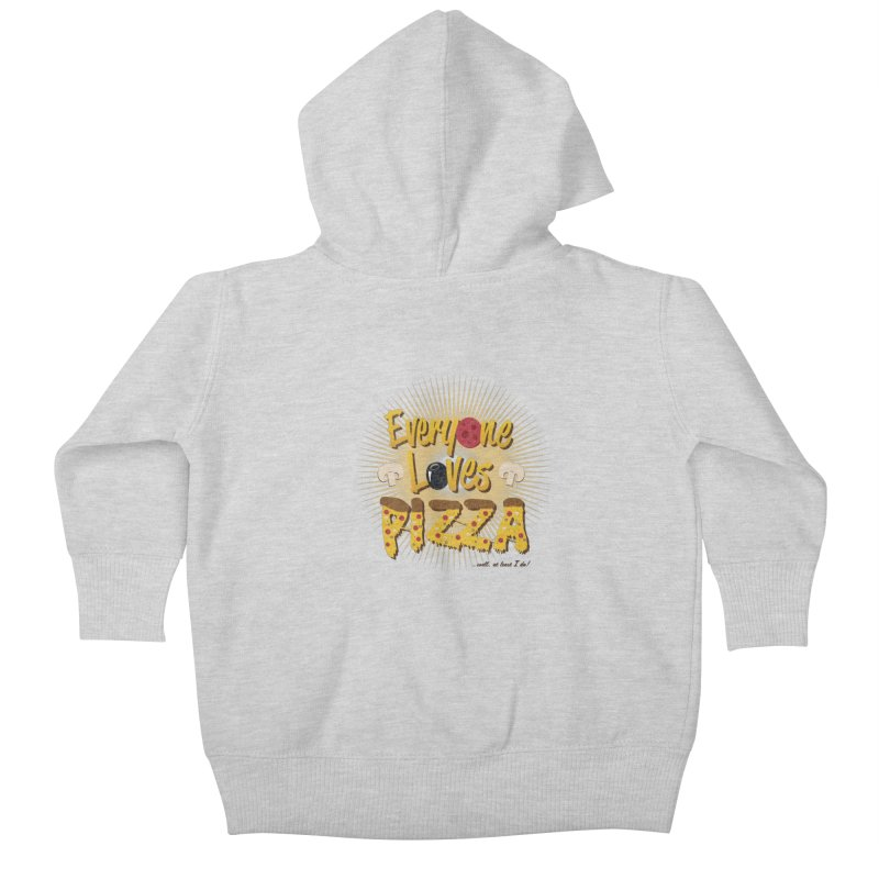 Everyone Loves Pizza Kids Baby Zip-Up Hoody by Mystic Soda