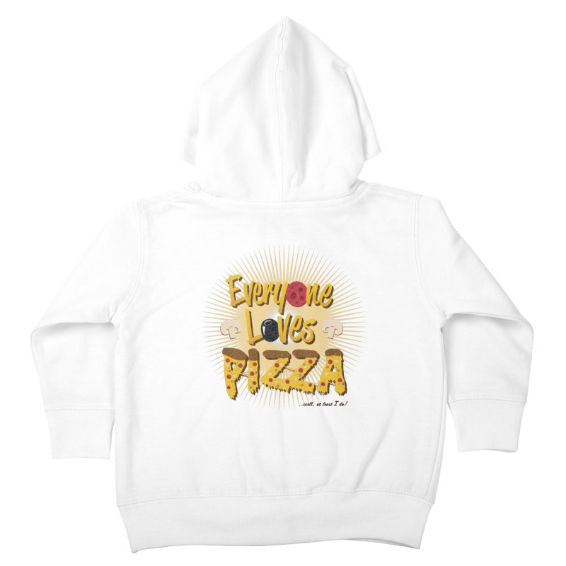 Everyone Loves Pizza Kids Toddler Zip-Up Hoody by Mystic Soda
