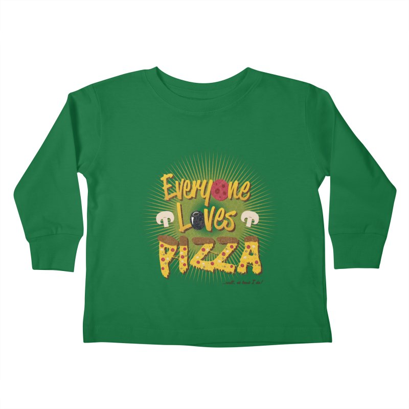 Everyone Loves Pizza Kids Toddler Longsleeve T-Shirt by Mystic Soda