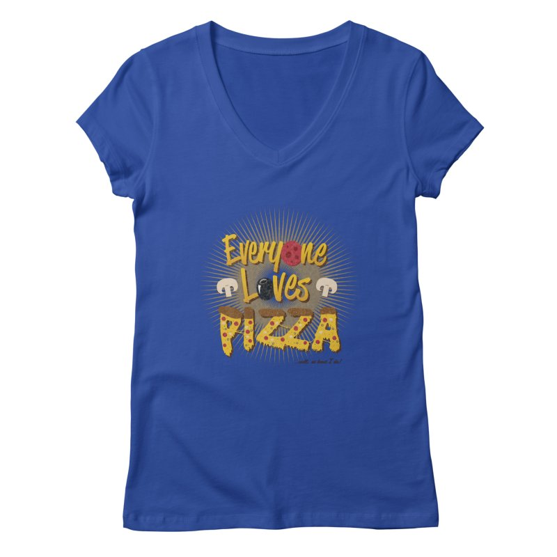 Everyone Loves Pizza Women's Regular V-Neck by Mystic Soda