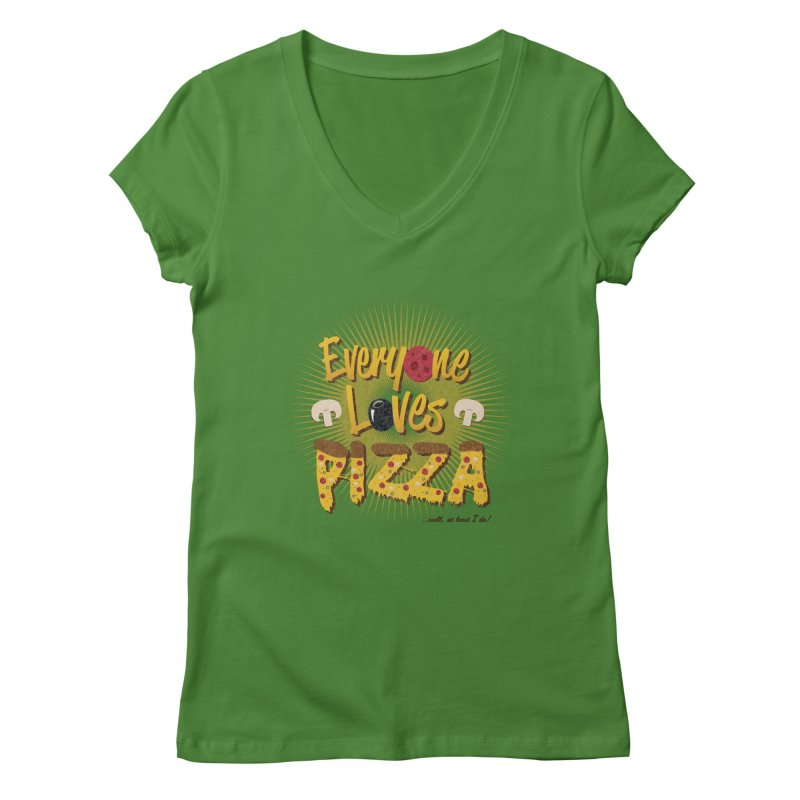 Everyone Loves Pizza Women's Regular V-Neck by Mystic Soda Shoppe