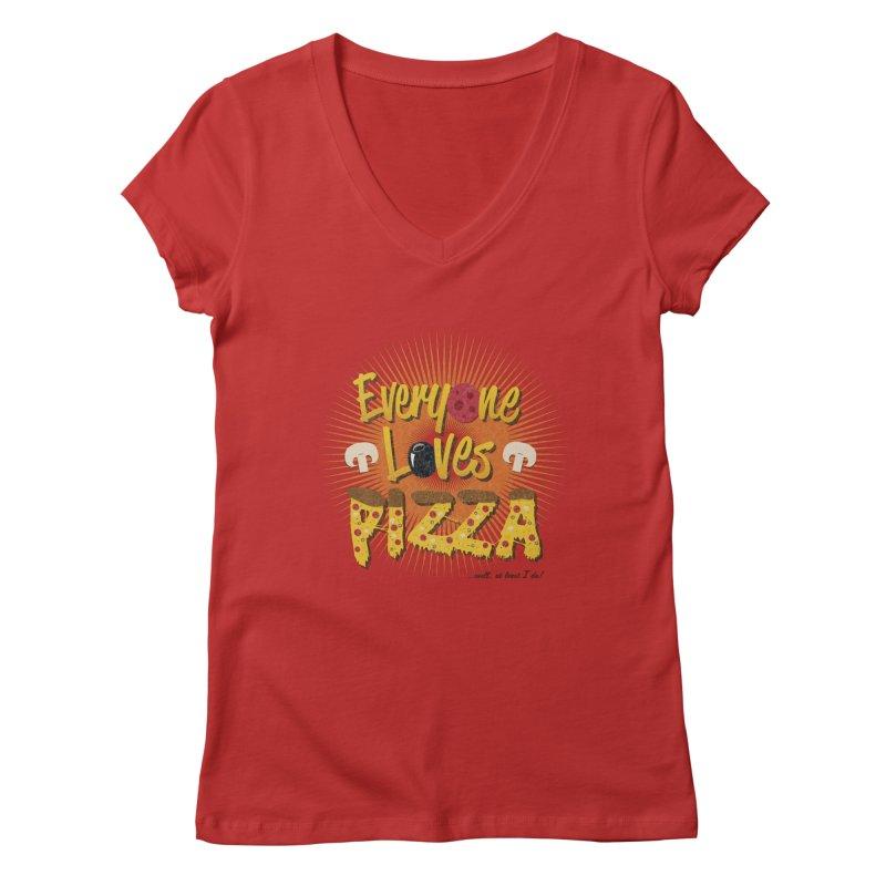 Everyone Loves Pizza Women's Regular V-Neck by Mystic Soda Shoppe