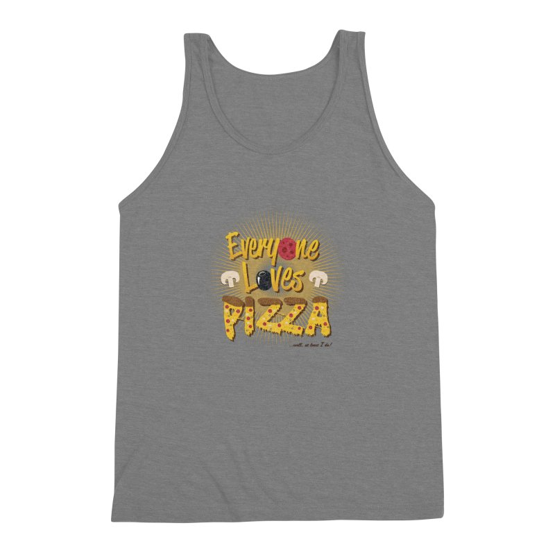 Everyone Loves Pizza Men's Triblend Tank by Mystic Soda Shoppe