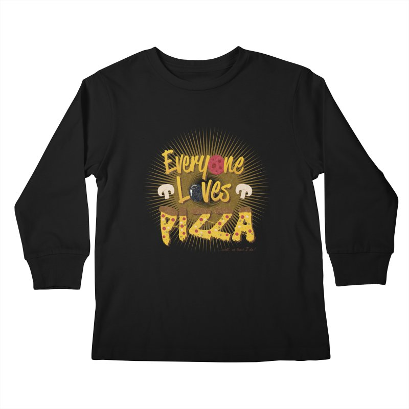 Everyone Loves Pizza Kids Longsleeve T-Shirt by Mystic Soda