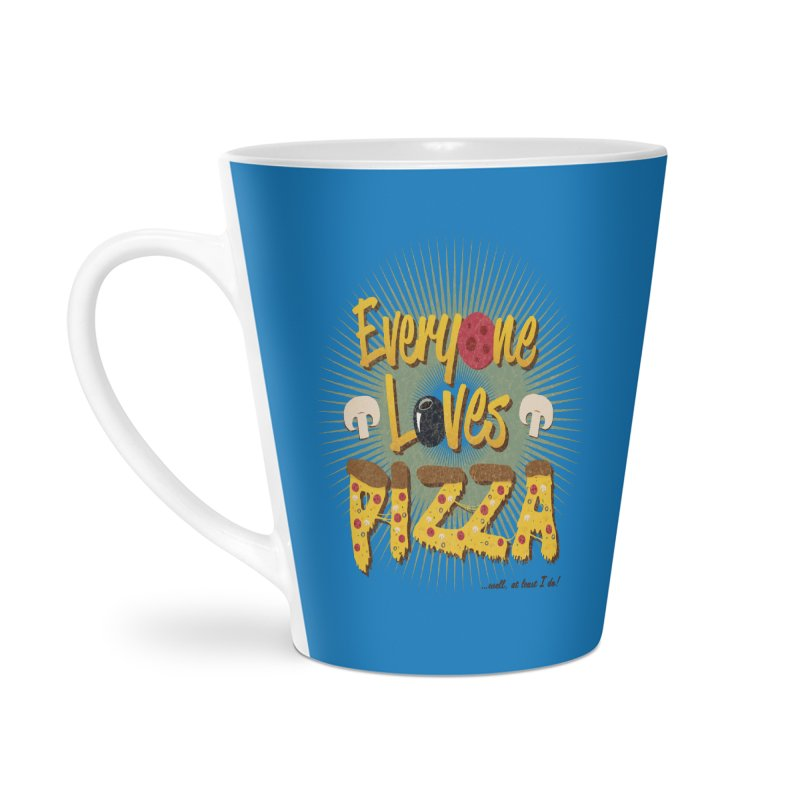 Everyone Loves Pizza Accessories Latte Mug by Mystic Soda